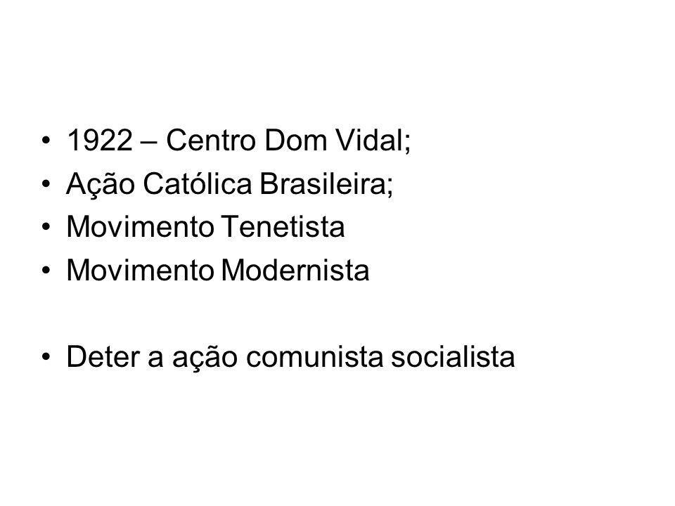 1922 – Centro Dom Vidal; Ação Católica Brasileira; Movimento Tenetista.
