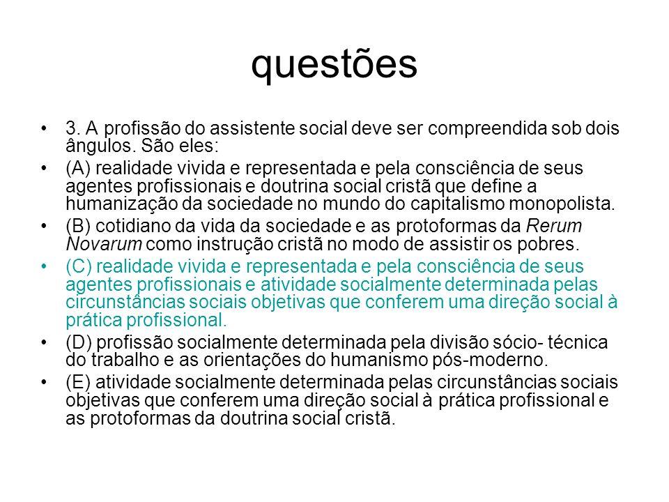 questões 3. A profissão do assistente social deve ser compreendida sob dois ângulos. São eles: