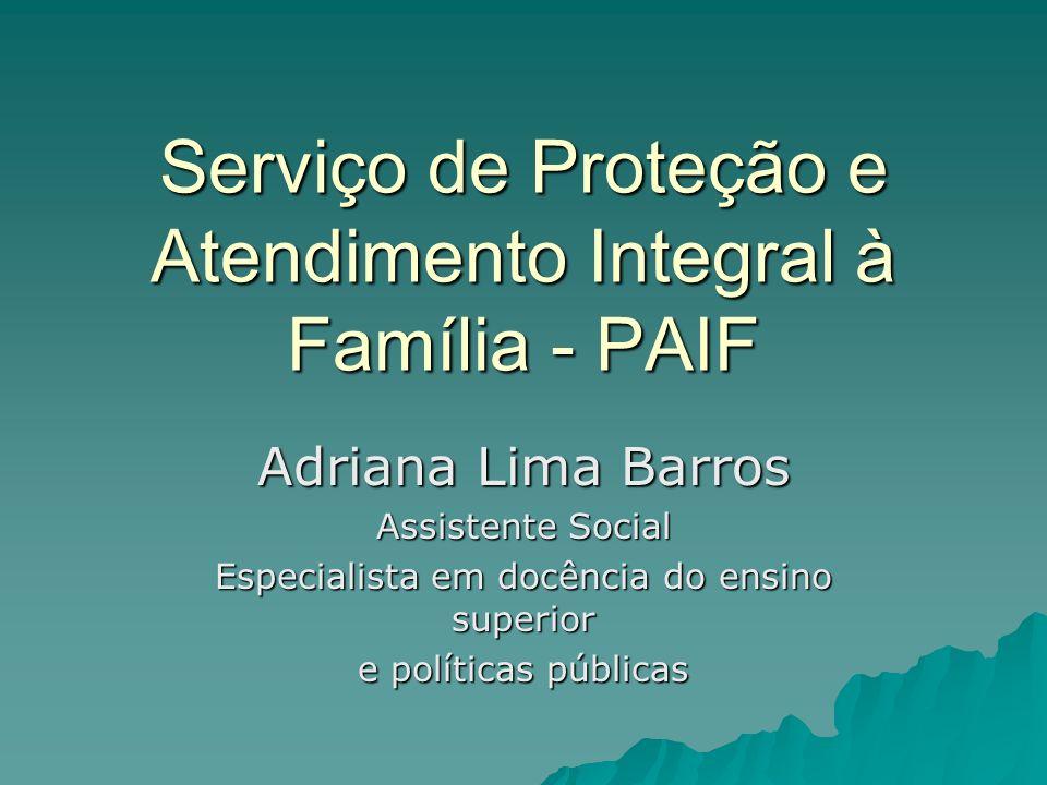 Serviço de Proteção e Atendimento Integral à Família - PAIF