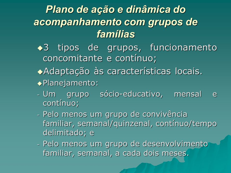 Plano de ação e dinâmica do acompanhamento com grupos de famílias