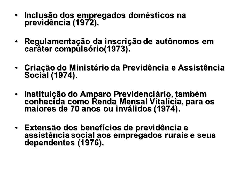 Inclusão dos empregados domésticos na previdência (1972).