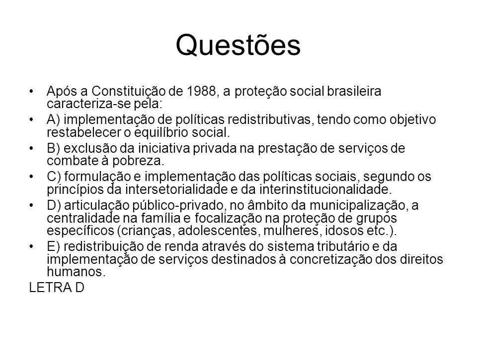 Questões Após a Constituição de 1988, a proteção social brasileira caracteriza-se pela: