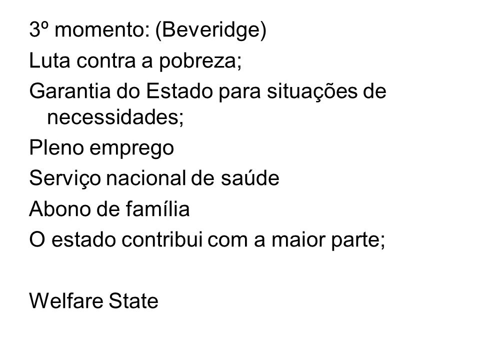 3º momento: (Beveridge)