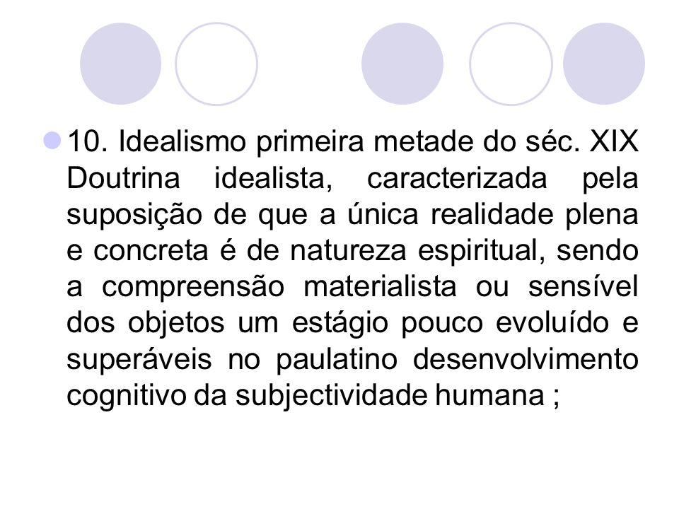 10. Idealismo primeira metade do séc