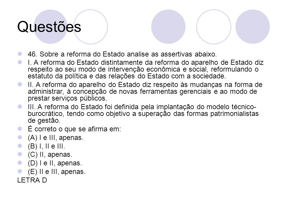 Questões 46. Sobre a reforma do Estado analise as assertivas abaixo.