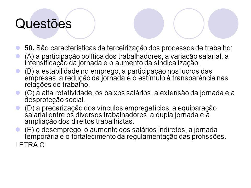 Questões 50. São características da terceirização dos processos de trabalho: