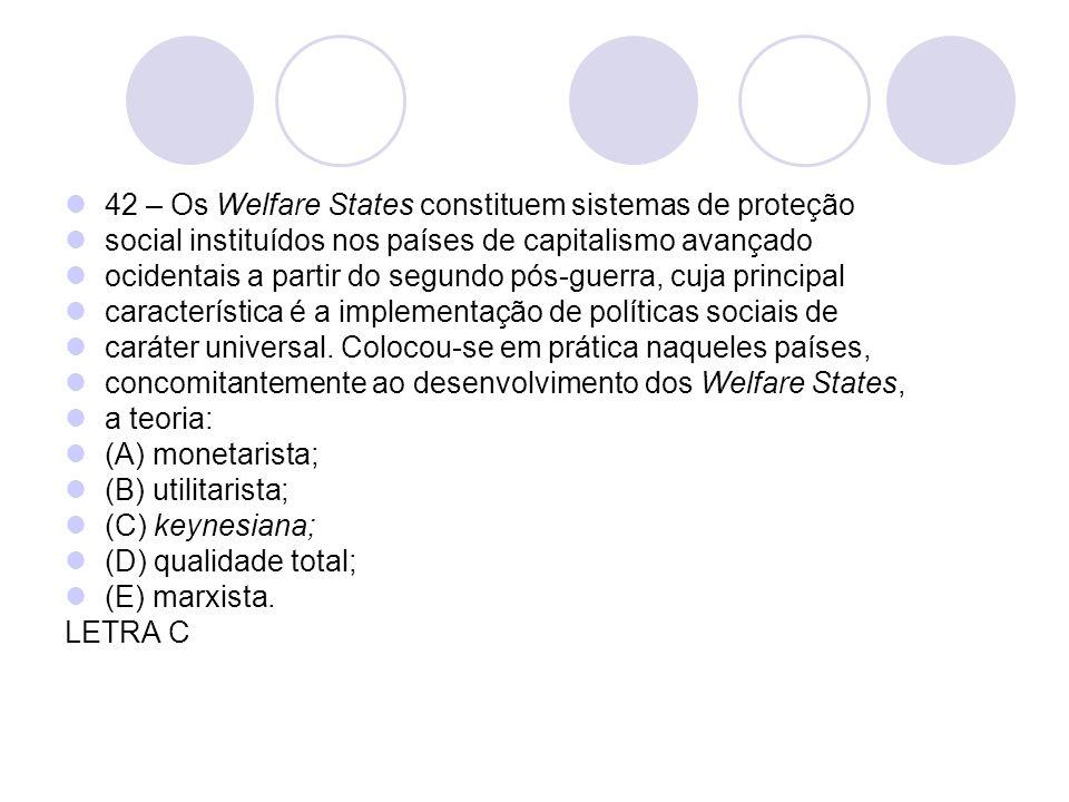 42 – Os Welfare States constituem sistemas de proteção