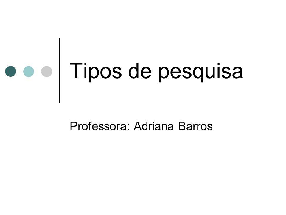 Professora: Adriana Barros