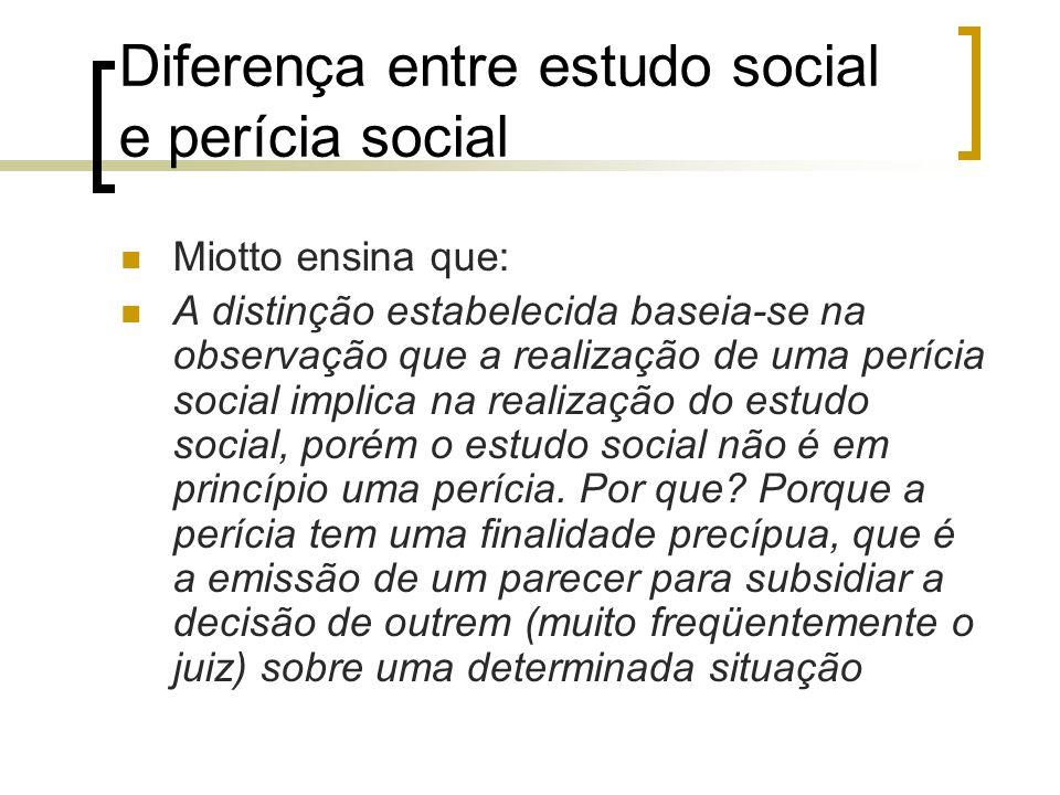 Diferença entre estudo social e perícia social