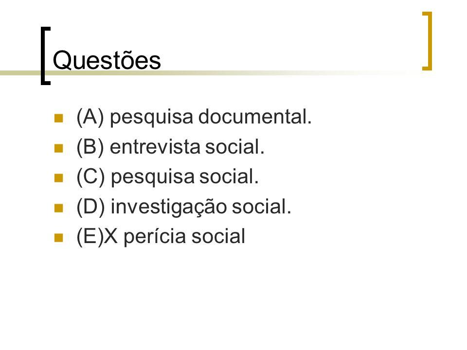 Questões (A) pesquisa documental. (B) entrevista social.