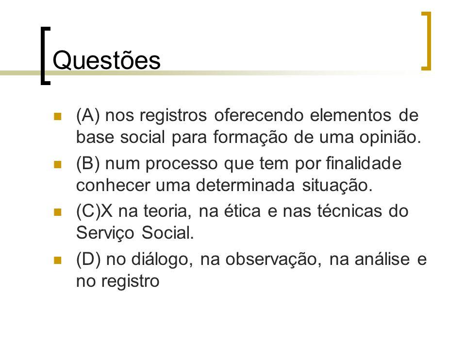 Questões (A) nos registros oferecendo elementos de base social para formação de uma opinião.