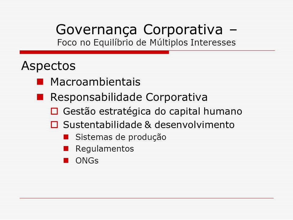 Governança Corporativa – Foco no Equilíbrio de Múltiplos Interesses