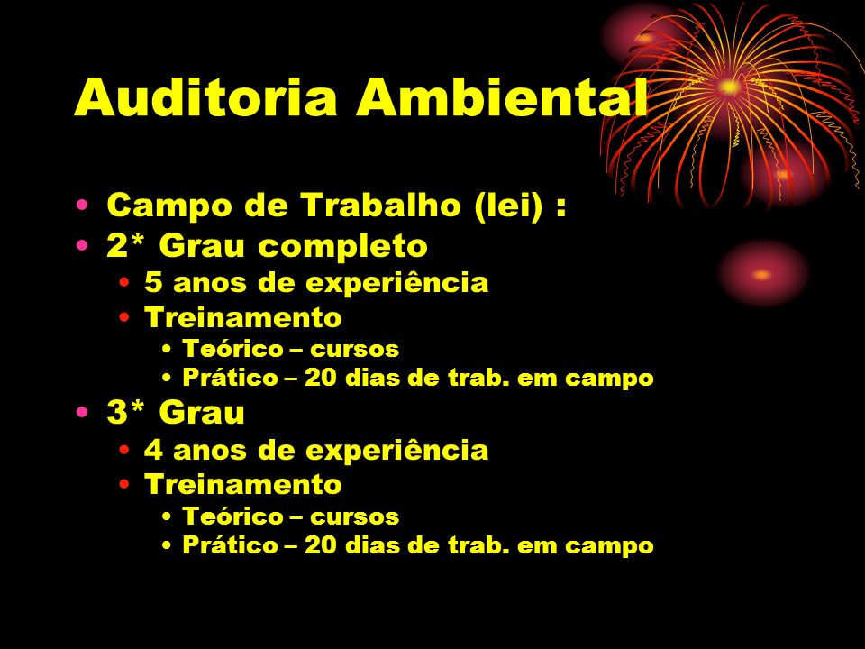Auditoria Ambiental Campo de Trabalho (lei) : 2* Grau completo 3* Grau