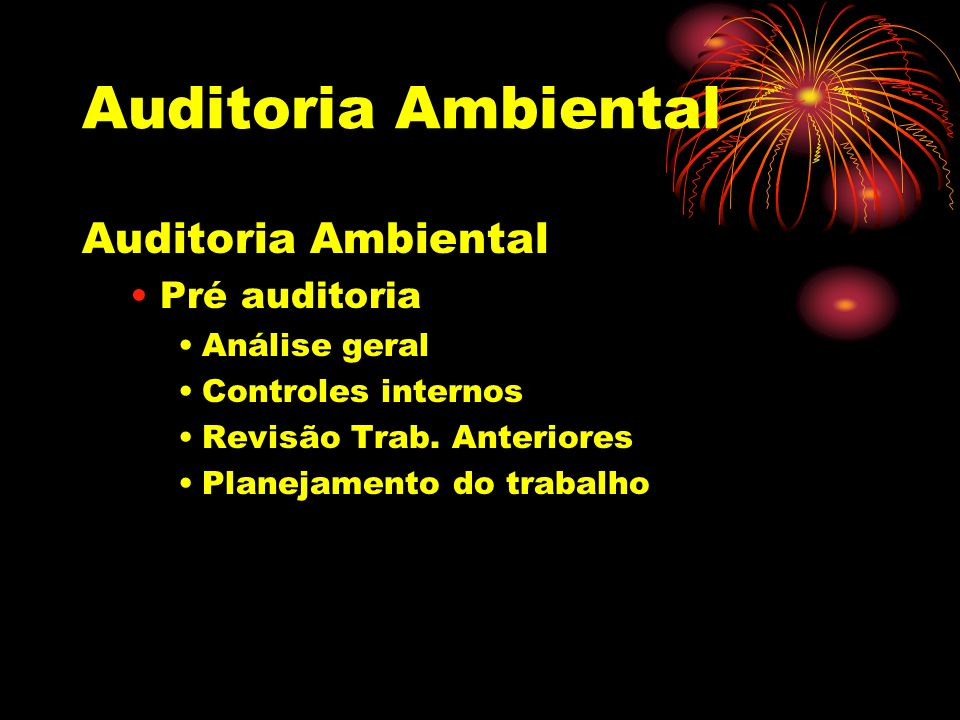 Auditoria Ambiental Auditoria Ambiental Pré auditoria Análise geral
