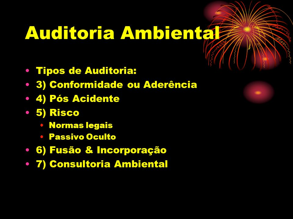 Auditoria Ambiental Tipos de Auditoria: 3) Conformidade ou Aderência