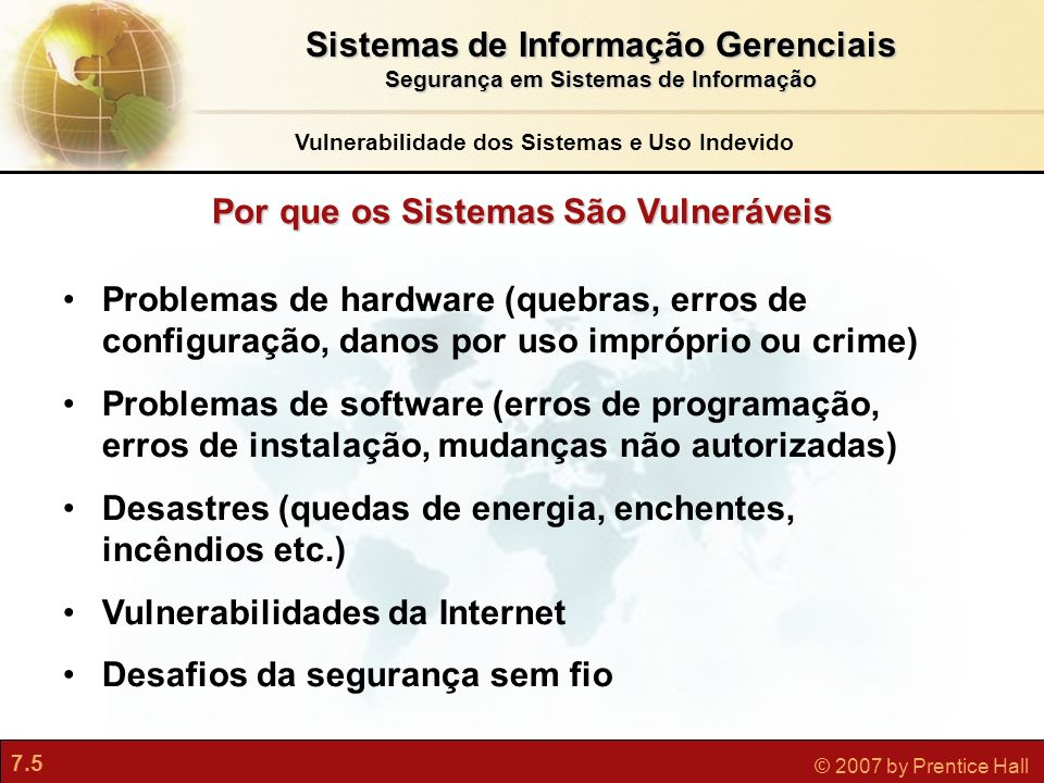 Sistemas de Informação Gerenciais Por que os Sistemas São Vulneráveis