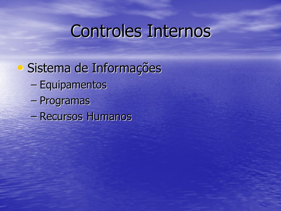 Controles Internos Sistema de Informações Equipamentos Programas