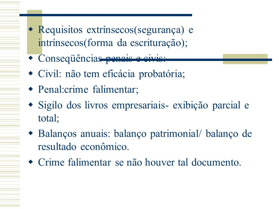 Requisitos extrínsecos(segurança) e intrínsecos(forma da escrituração);