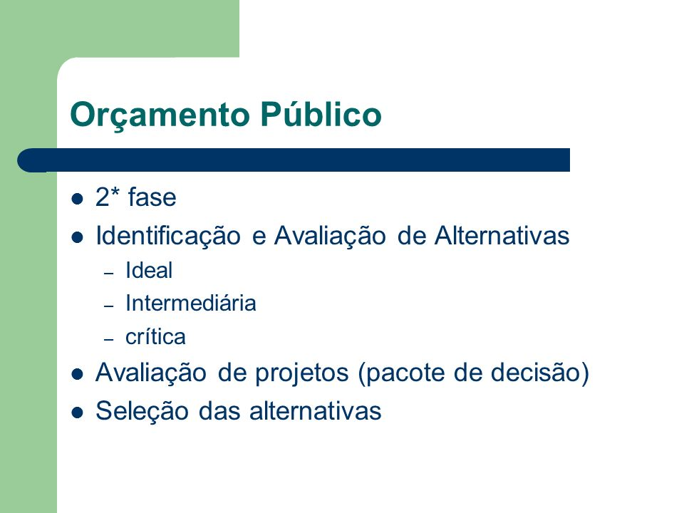 Orçamento Público 2* fase Identificação e Avaliação de Alternativas