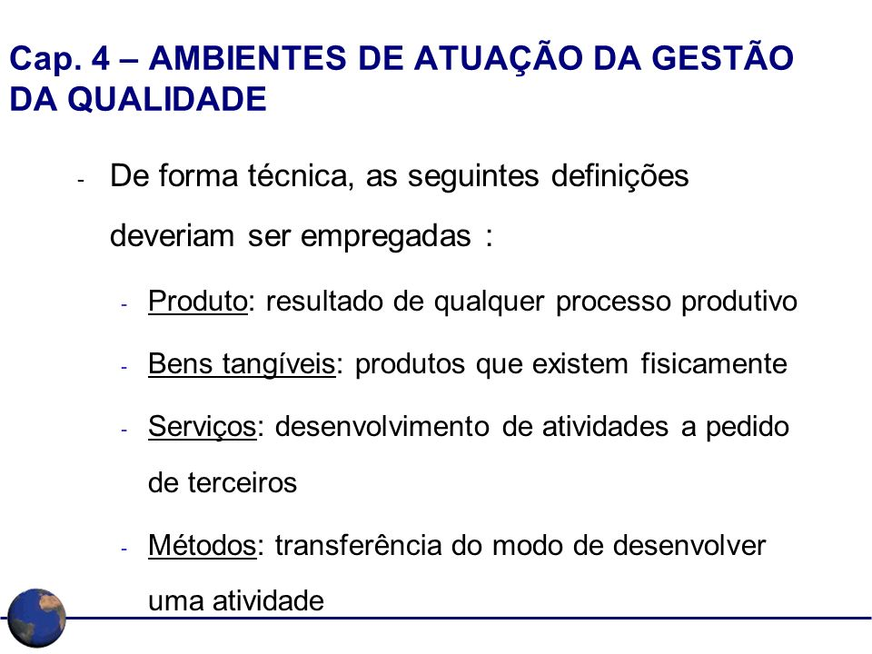 Cap. 4 – AMBIENTES DE ATUAÇÃO DA GESTÃO DA QUALIDADE