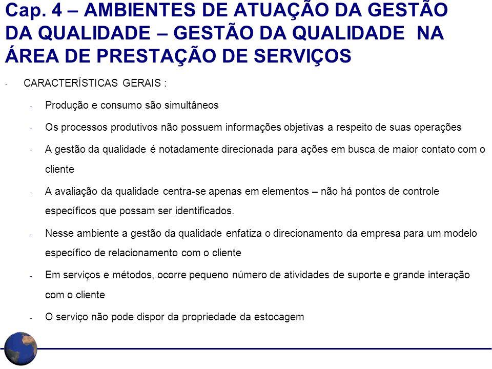 Cap. 4 – AMBIENTES DE ATUAÇÃO DA GESTÃO DA QUALIDADE – GESTÃO DA QUALIDADE NA ÁREA DE PRESTAÇÃO DE SERVIÇOS
