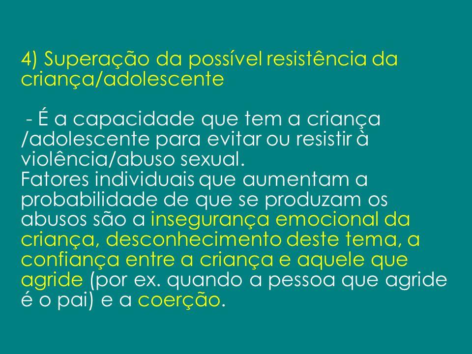 4) Superação da possível resistência da criança/adolescente