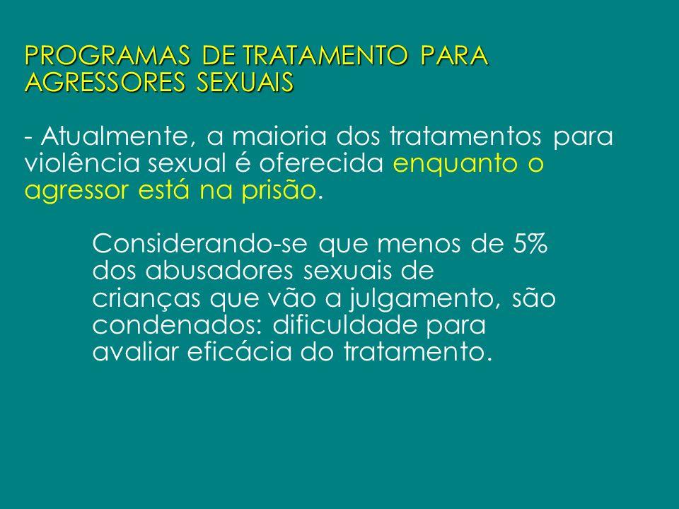 PROGRAMAS DE TRATAMENTO PARA AGRESSORES SEXUAIS