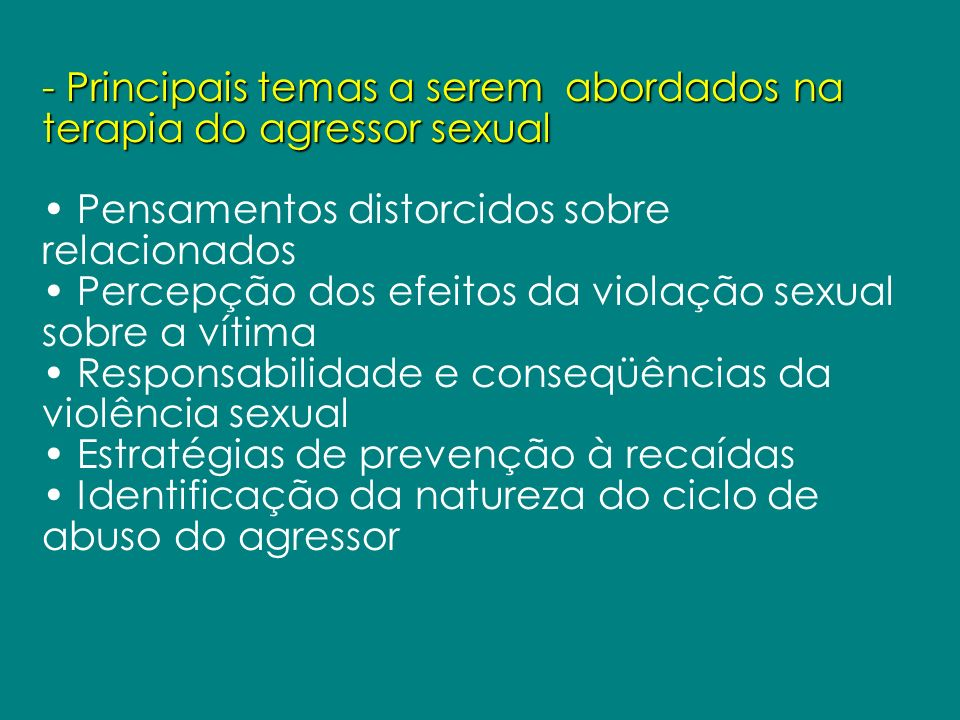 - Principais temas a serem abordados na terapia do agressor sexual