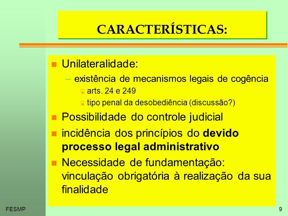 CARACTERÍSTICAS: Unilateralidade: Possibilidade do controle judicial