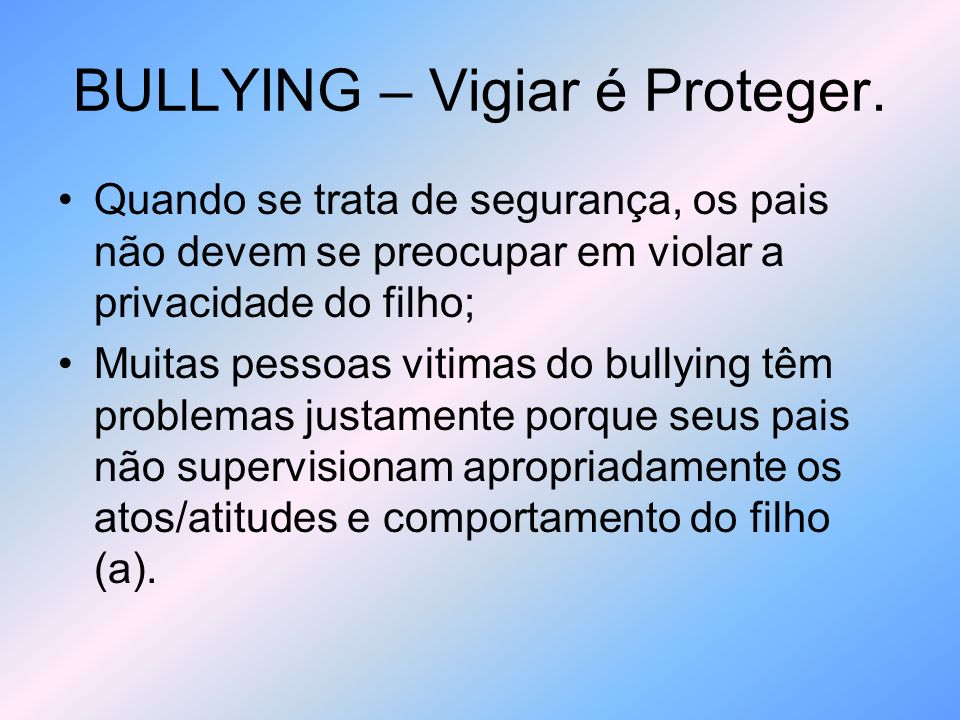 BULLYING – Vigiar é Proteger.