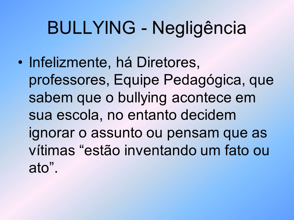 BULLYING - Negligência