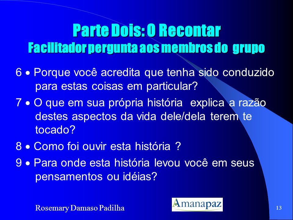 Parte Dois: O Recontar Facilitador pergunta aos membros do grupo