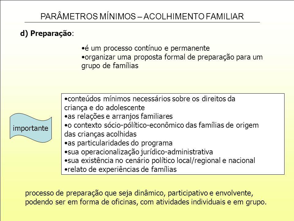 d) Preparação:é um processo contínuo e permanente. organizar uma proposta formal de preparação para um grupo de famílias.