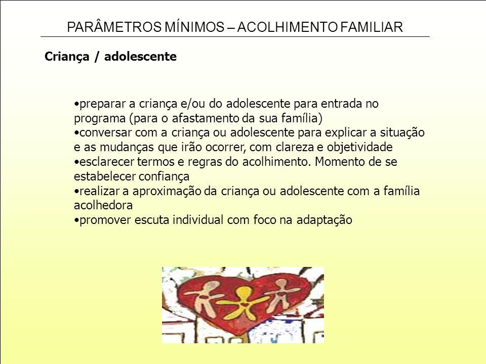 Criança / adolescente preparar a criança e/ou do adolescente para entrada no programa (para o afastamento da sua família)