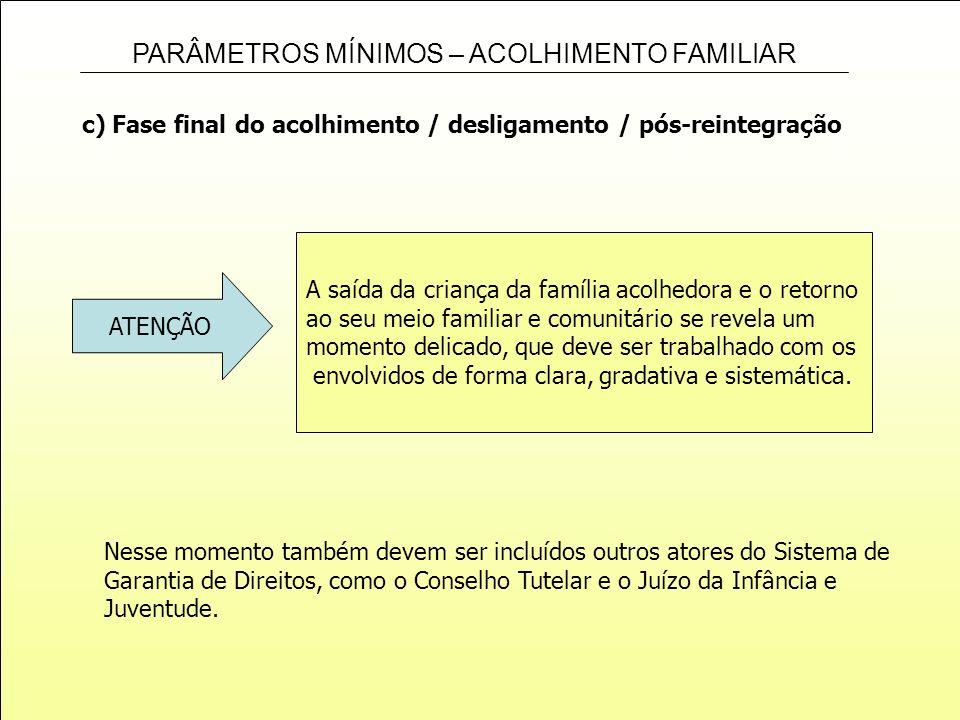 c) Fase final do acolhimento / desligamento / pós-reintegração
