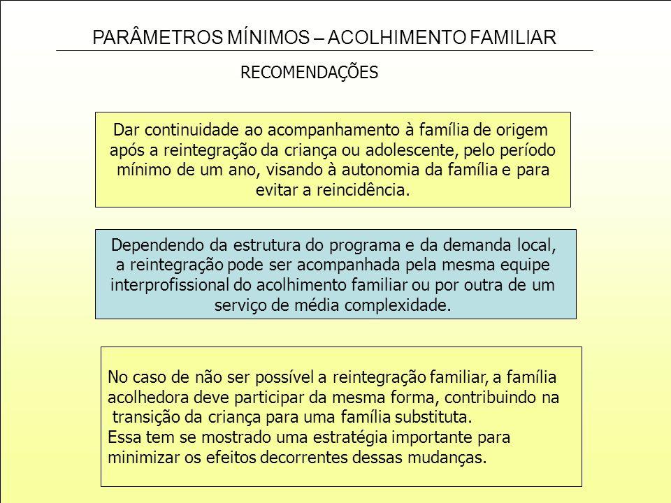 Dar continuidade ao acompanhamento à família de origem