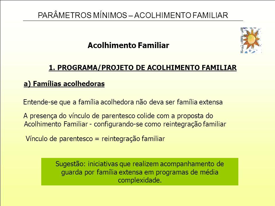 a) Famílias acolhedoras