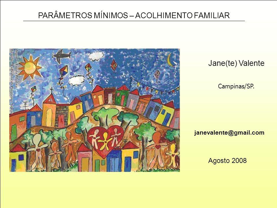 Jane(te) Valente Campinas/SP. janevalente@gmail.com Agosto 2008