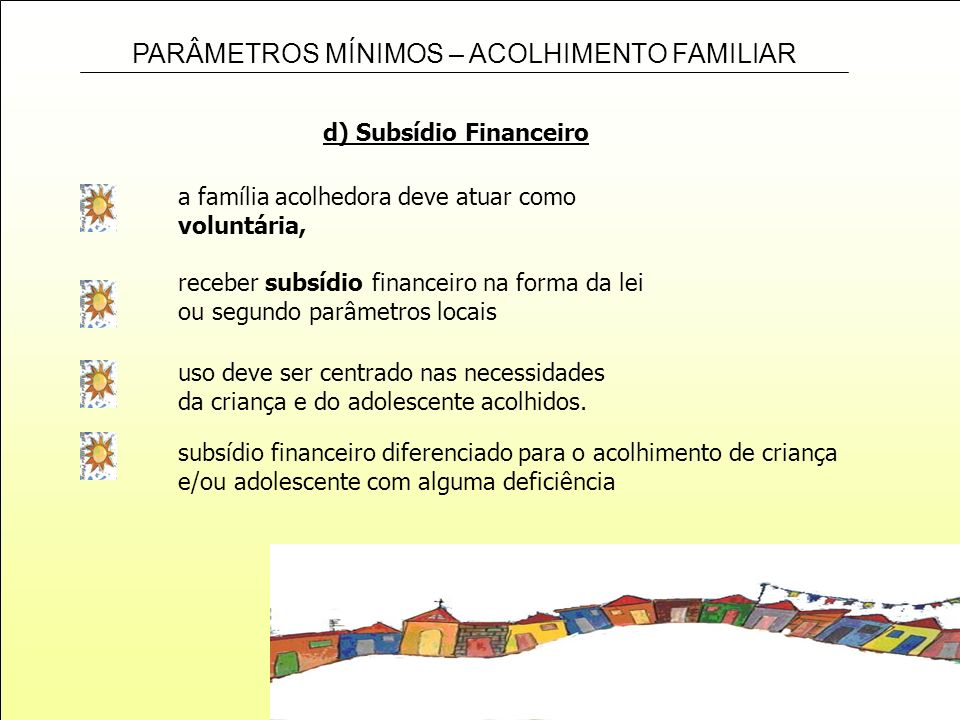 d) Subsídio Financeiro