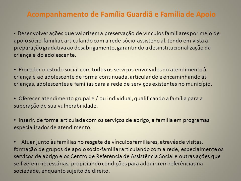 Acompanhamento de Família Guardiã e Família de Apoio