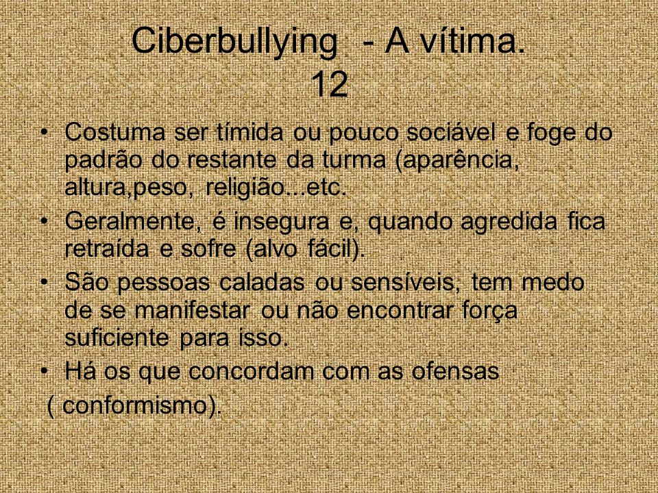 Ciberbullying - A vítima. 12