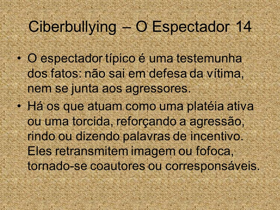 Ciberbullying – O Espectador 14