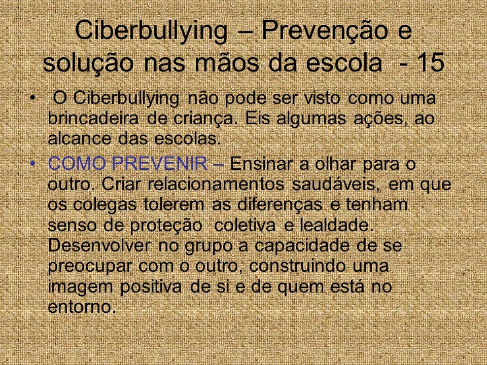 Ciberbullying – Prevenção e solução nas mãos da escola - 15