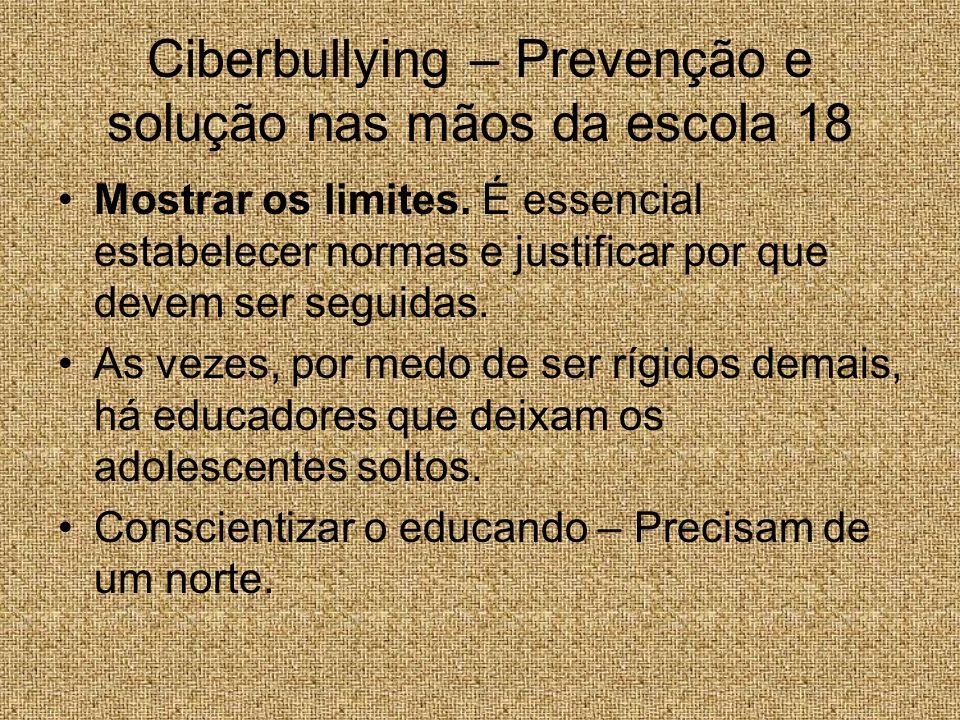 Ciberbullying – Prevenção e solução nas mãos da escola 18