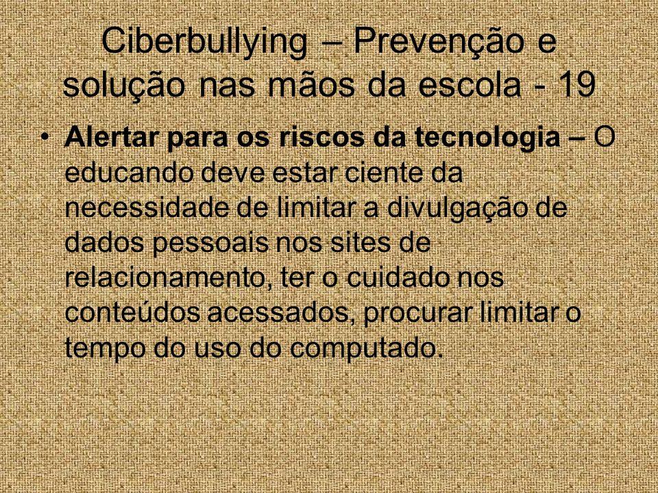 Ciberbullying – Prevenção e solução nas mãos da escola - 19