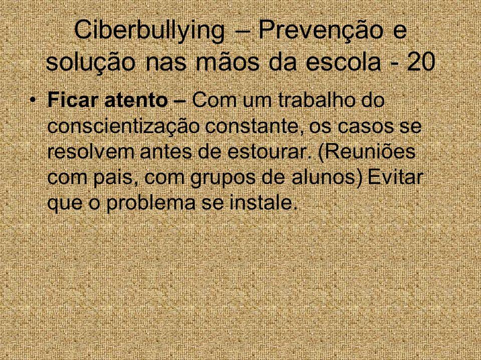 Ciberbullying – Prevenção e solução nas mãos da escola - 20