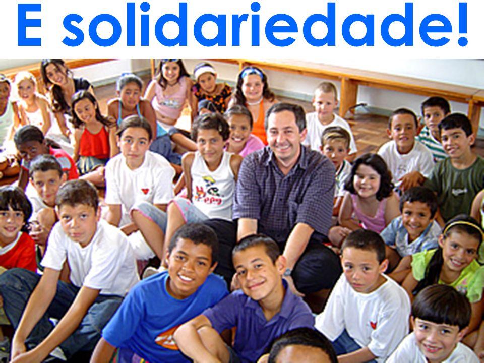 E solidariedade!