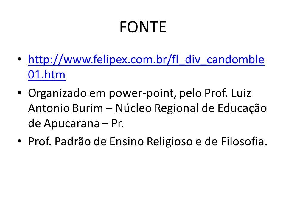 FONTE http://www.felipex.com.br/fl_div_candomble01.htm