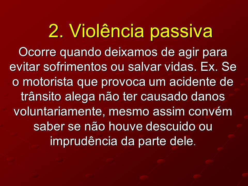 2. Violência passiva
