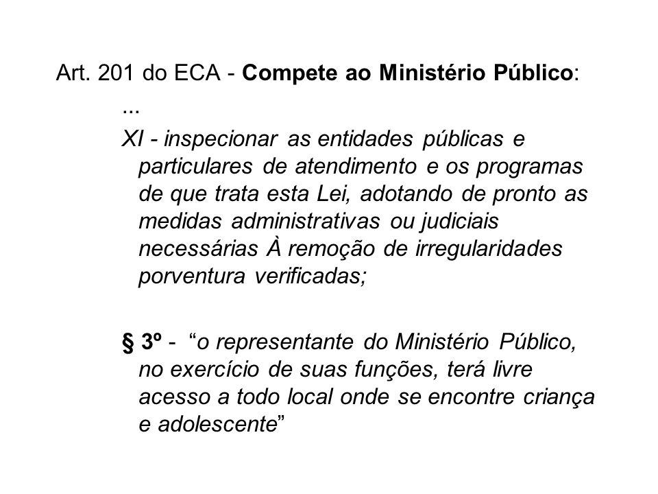 Art. 201 do ECA - Compete ao Ministério Público: